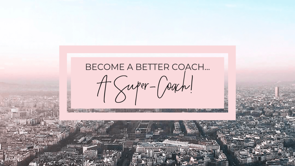 Become A Better Coach – A Super Coach